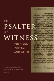 The Psalter as Witness : Theology, Poetry, and Genre, Hardback Book