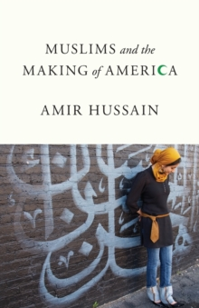 Muslims and the Making of America, Paperback / softback Book