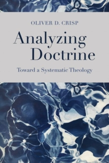 Analyzing Doctrine : Toward a Systematic Theology, Hardback Book