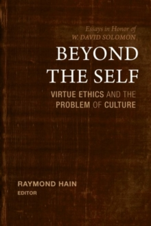 Beyond the Self : Virtue Ethics and the Problem of Culture, Hardback Book