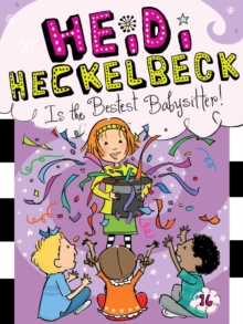 Heidi Heckelbeck Is the Bestest Babysitter!, EPUB eBook