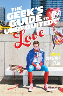 The Geek's Guide to Unrequited Love, Paperback Book