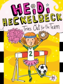 Heidi Heckelbeck Tries Out for the Team, EPUB eBook