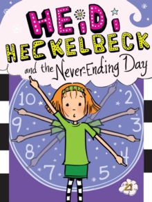Heidi Heckelbeck and the Never-Ending Day, EPUB eBook