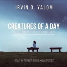 Creatures of a Day, and Other Tales of Psychotherapy, eAudiobook MP3 eaudioBook