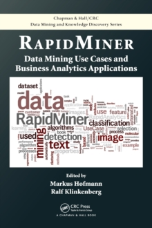 RapidMiner : Data Mining Use Cases and Business Analytics Applications, Hardback Book