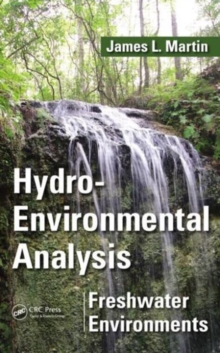 Hydro-Environmental Analysis : Freshwater Environments, Hardback Book