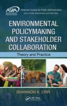 Environmental Policymaking and Stakeholder Collaboration : Theory and Practice, Hardback Book