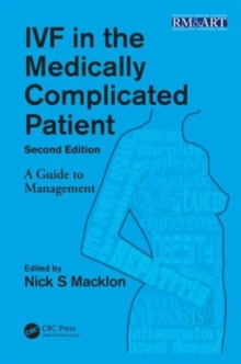 IVF in the Medically Complicated Patient : A Guide to Management, Paperback / softback Book