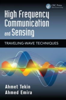 High Frequency Communication and Sensing : Traveling-Wave Techniques, Hardback Book