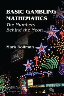 Basic Gambling Mathematics : The Numbers Behind The Neon, Paperback / softback Book