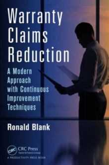 Warranty Claims Reduction : A Modern Approach with Continuous Improvement Techniques, Hardback Book