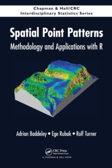 Spatial Point Patterns : Methodology and Applications with R, Hardback Book