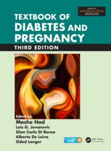 Textbook of Diabetes and Pregnancy, Third Edition, Mixed media product Book