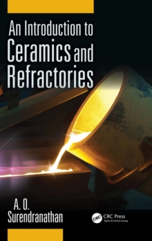 An Introduction to Ceramics and Refractories, Hardback Book