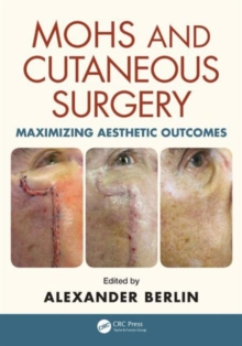 Mohs and Cutaneous Surgery : Maximizing Aesthetic Outcomes, Hardback Book