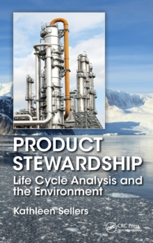 Product Stewardship : Life Cycle Analysis and the Environment, Hardback Book