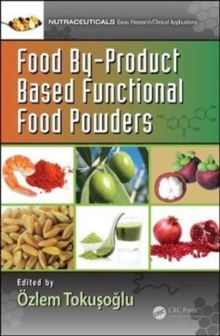 Food By-Product Based Functional Food Powders, Hardback Book