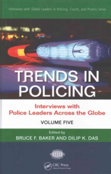 Trends in Policing : Interviews with Police Leaders Across the Globe, Volume Five, Hardback Book