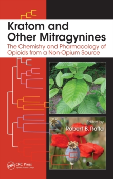 Kratom and Other Mitragynines : The Chemistry and Pharmacology of Opioids from a Non-Opium Source, Hardback Book