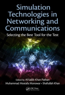 Simulation Technologies in Networking and Communications : Selecting the Best Tool for the Test, Hardback Book