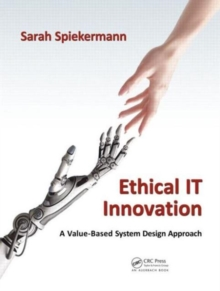 Ethical IT Innovation : A Value-Based System Design Approach, Hardback Book