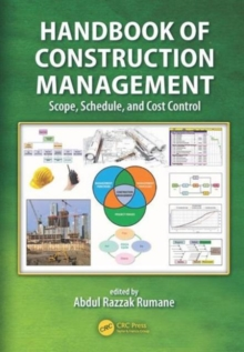 Handbook of Construction Management : Scope, Schedule, and Cost Control, Hardback Book