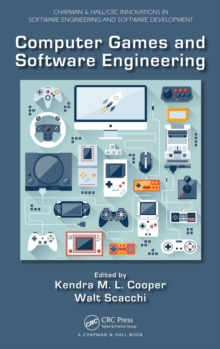 Computer Games and Software Engineering, Hardback Book