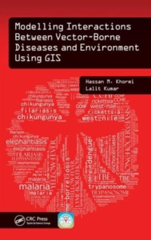 Modelling Interactions Between Vector-Borne Diseases and Environment Using GIS, Hardback Book