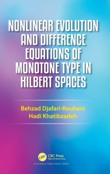 Nonlinear Evolution and Difference Equations of Monotone Type in Hilbert Spaces, Hardback Book