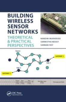 Building Wireless Sensor Networks : Theoretical and Practical Perspectives, Hardback Book