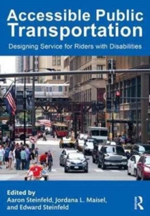 Accessible Public Transportation : Designing Service for Riders with Disabilities, Hardback Book