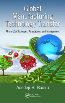 Global Manufacturing Technology Transfer : Africa-USA Strategies, Adaptations, and Management, PDF eBook