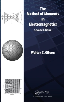 The Method of Moments in Electromagnetics, Hardback Book