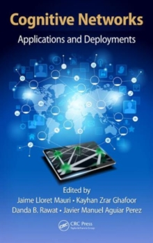 Cognitive Networks : Applications and Deployments, Hardback Book