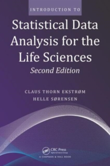 Introduction to Statistical Data Analysis for the Life Sciences, Paperback / softback Book