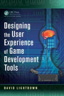 Designing the User Experience of Game Development Tools, Paperback / softback Book