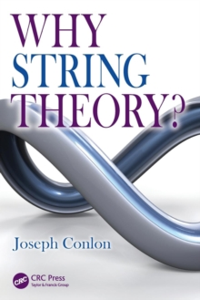 Why String Theory?, Paperback Book