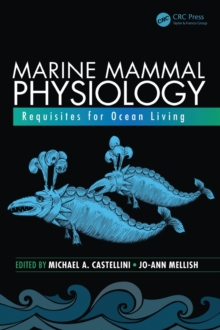 Marine Mammal Physiology : Requisites for Ocean Living, Hardback Book