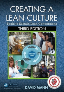 Creating a Lean Culture : Tools to Sustain Lean Conversions, Paperback Book