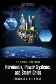Harmonics, Power Systems, and Smart Grids, Second Edition, Hardback Book