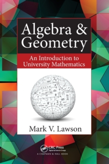 Algebra & Geometry : An Introduction to University Mathematics, Paperback Book