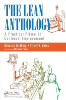 The Lean Anthology : A Practical Primer in Continual Improvement, Paperback / softback Book