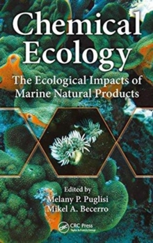 Chemical Ecology : The Ecological Impacts of Marine Natural Products, Hardback Book