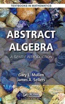 Abstract Algebra : A Gentle Introduction, Hardback Book
