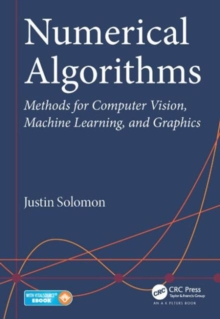 Numerical Algorithms : Methods for Computer Vision, Machine Learning, and Graphics, Mixed media product Book