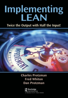 Implementing Lean : Twice the Output with Half the Input!, Paperback / softback Book