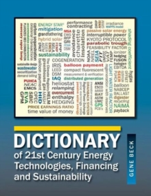 Dictionary of 21st Century Energy Technologies, Financing and Sustainability, Hardback Book