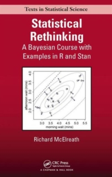Statistical Rethinking : A Bayesian Course with Examples in R and Stan, Hardback Book