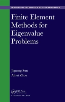 Finite Element Methods for Eigenvalue Problems, Hardback Book